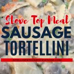 This stick-to-the-ribs dinner is on the table in 30 minutes. Alfredo kissed Tortellini and Sweet Italian sausage add lip smacking flavor to this weeknight meal. Easy clean up because there won't be any leftovers. #alfredopastadinner #pastadinner #30minutemeal