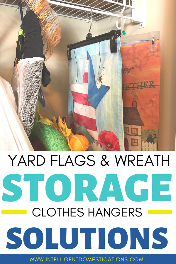 Yard flags and wreath storage solutions using clothes hangers and closet space. #repurpose #closetorganization #intellid