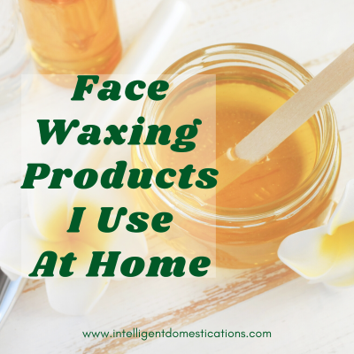Face Waxing Products I Use At Home