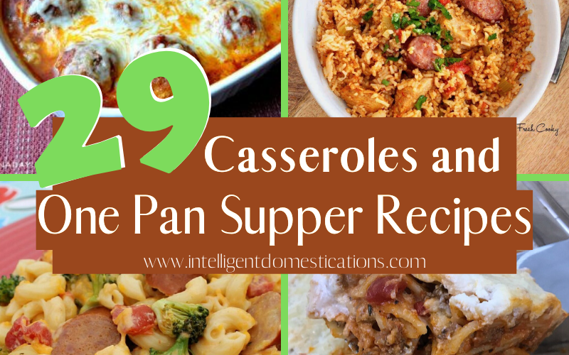 If you are looking for Casseroles and One Pan Supper recipes we have rounded up 29 from some of our favorite food bloggers. Chicken, Beef, Pork and Sausage recipes included. Some with rice, some with potatoes and some with noodles. Lots of meal ideas. #casseroles #onepansupper #onedishdinner #intellid