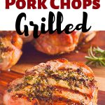 Herb Rubbed Bone-In Grilled Pork Chops make the perfect summer meal for weeknights, weekends of special occasions. #porkchops #grilledchops #SummerBBQ #grillrecipe #intellid