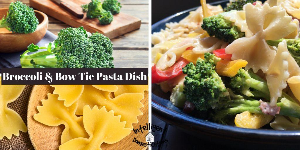 Broccoli & Bow Tie Pasta Dish
