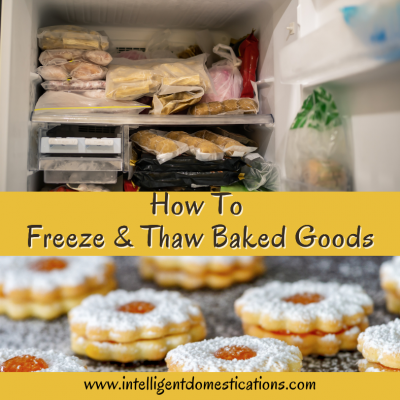 How To Freeze & Thaw Baked Goods